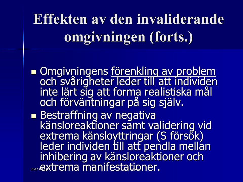 2007-09-14Levy Friedman Effekten av den invaliderande omgivningen (forts.) Omgivningens förenkling av problem och svårigheter leder till att individen inte lärt sig att forma realistiska mål och förväntningar på sig själv.