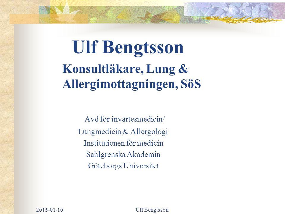 Ulf Bengtsson Konsultläkare, Lung & Allergimottagningen, SöS Avd för invärtesmedicin/ Lungmedicin & Allergologi Institutionen för medicin Sahlgrenska