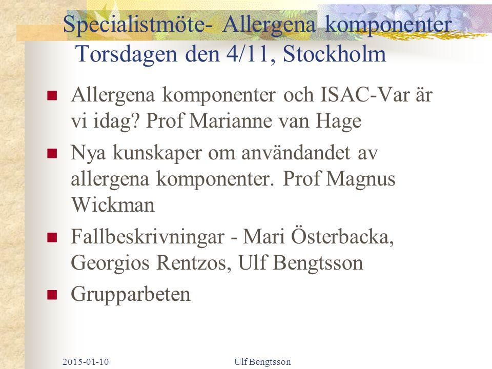 Specialistmöte- Allergena komponenter Torsdagen den 4/11, Stockholm Allergena komponenter och ISAC-Var är vi idag? Prof Marianne van Hage Nya kunskape