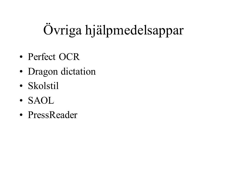 Övriga hjälpmedelsappar Perfect OCR Dragon dictation Skolstil SAOL PressReader