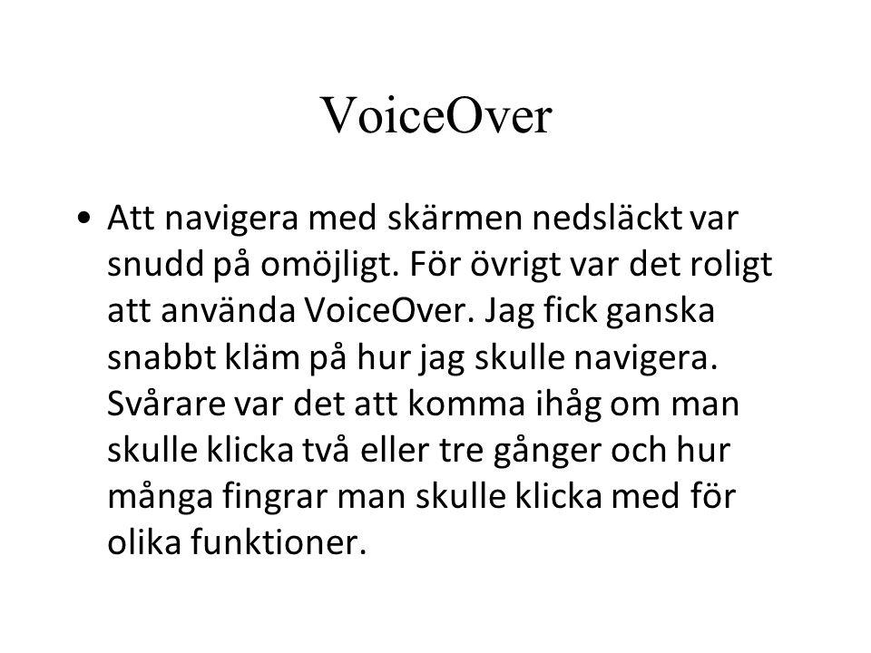 VoiceOver Att navigera med skärmen nedsläckt var snudd på omöjligt.