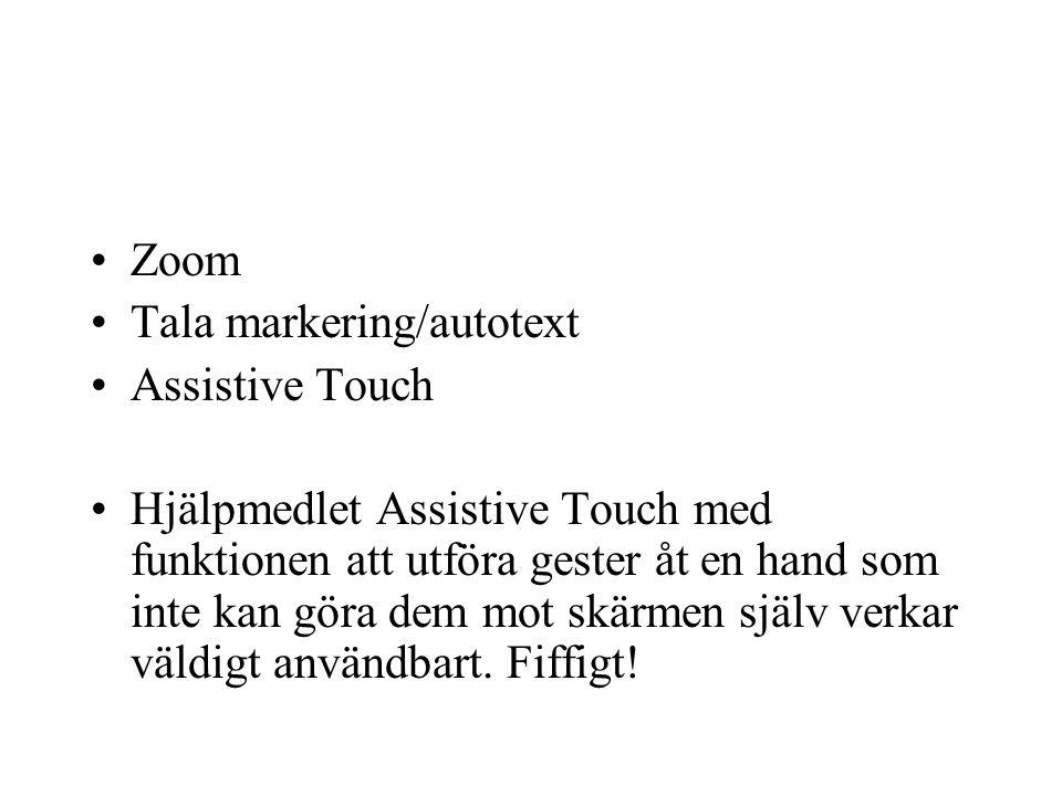 Zoom Tala markering/autotext Assistive Touch Hjälpmedlet Assistive Touch med funktionen att utföra gester åt en hand som inte kan göra dem mot skärmen själv verkar väldigt användbart.