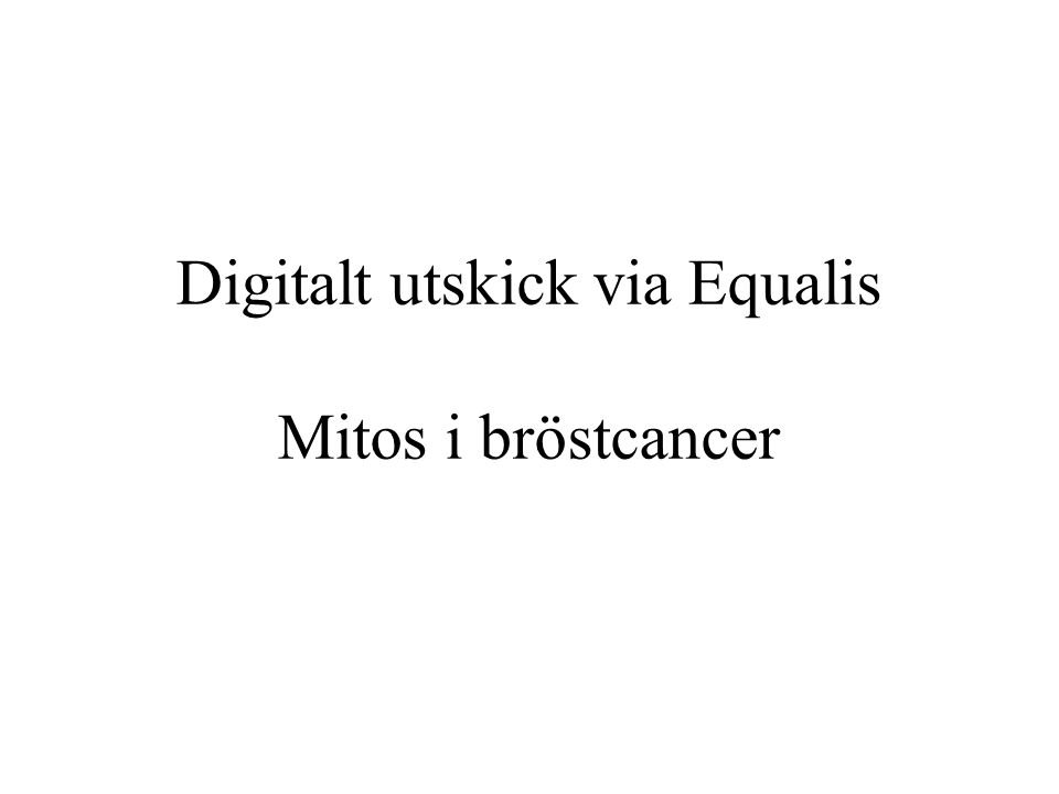 Digitalt utskick via Equalis Mitos i bröstcancer