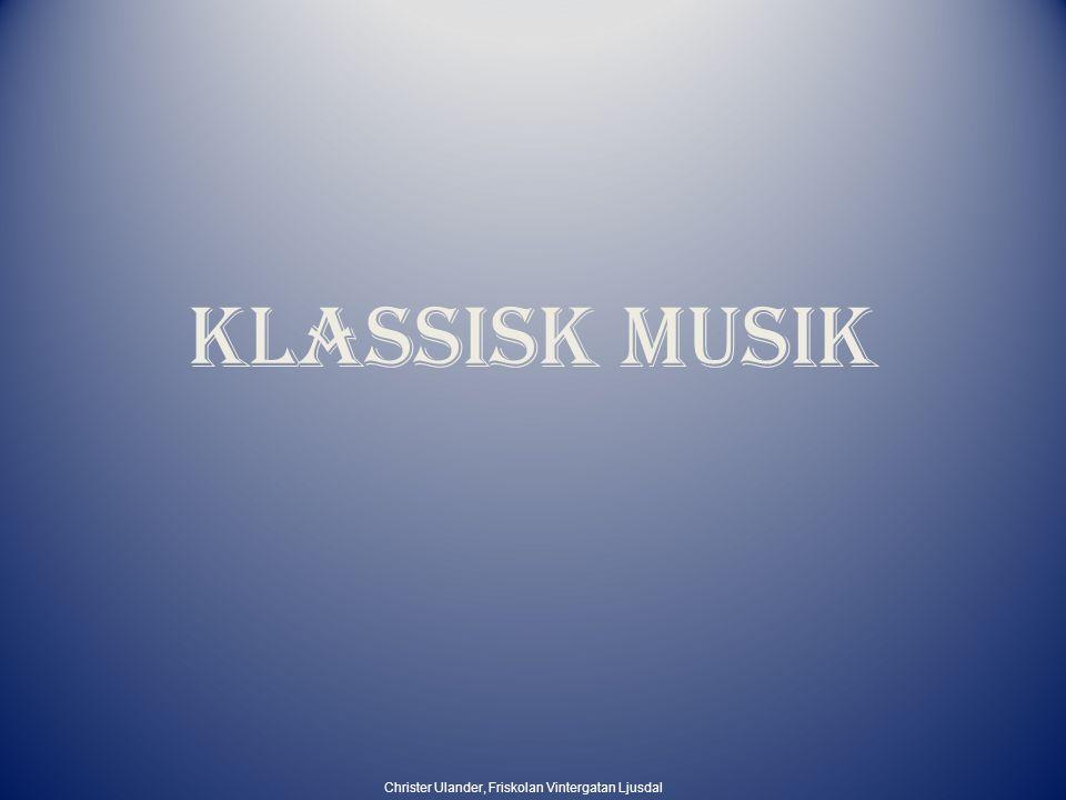 Begrepp Klassisk musik betecknar västerländs musik.