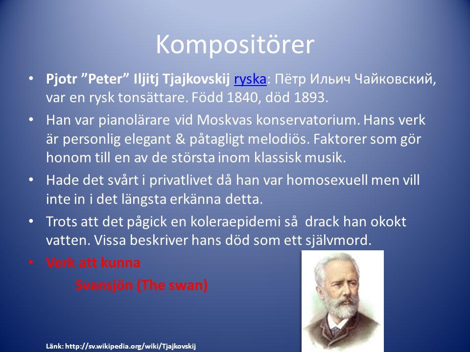 """Kompositörer Pjotr """"Peter"""" Iljitj Tjajkovskij ryska: Пётр Ильич Чайковский, var en rysk tonsättare. Född 1840, död 1893.ryska Han var pianolärare vid"""