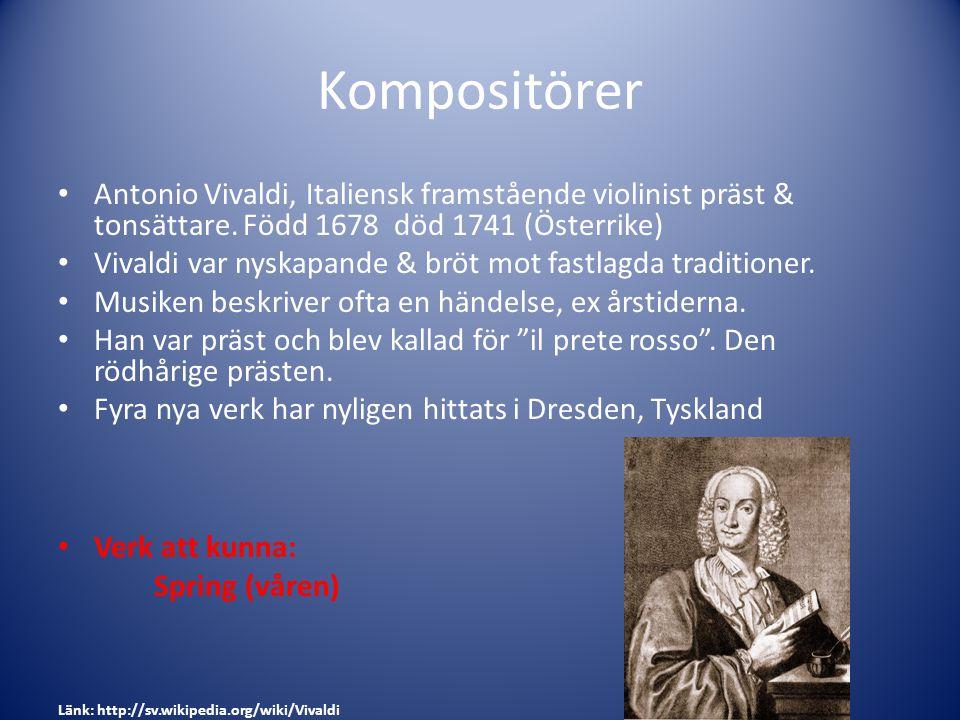 Kompositörer Antonio Vivaldi, Italiensk framstående violinist präst & tonsättare. Född 1678 död 1741 (Österrike) Vivaldi var nyskapande & bröt mot fas