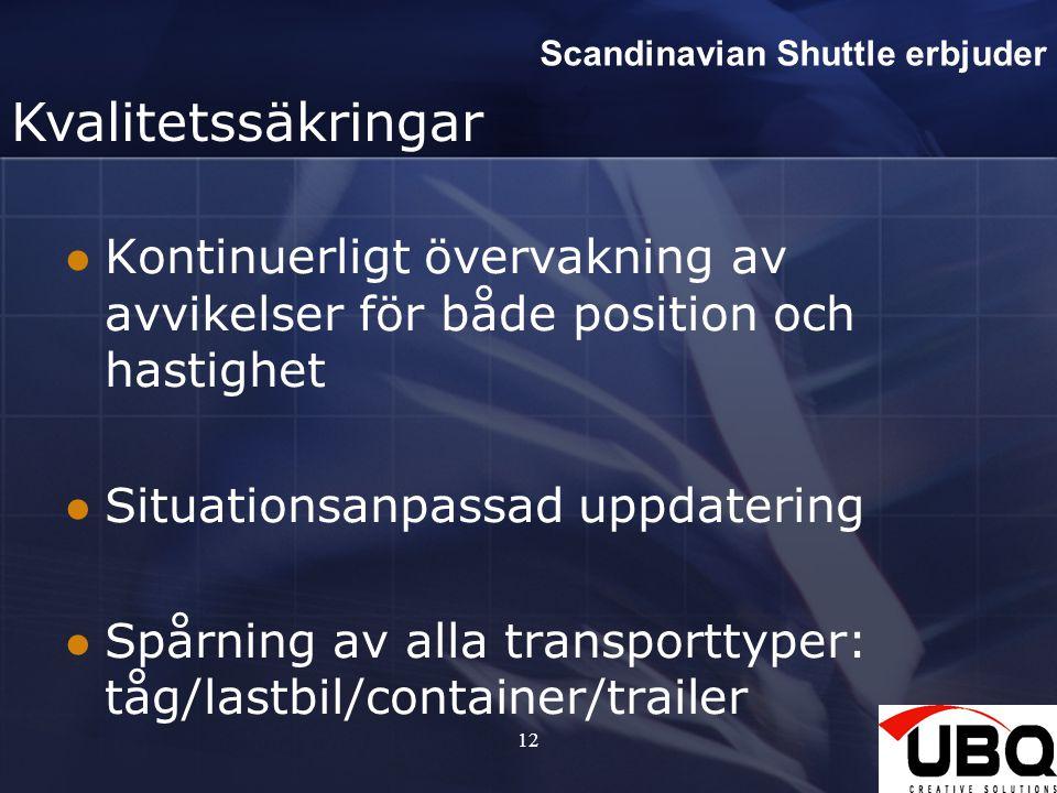 12 Kontinuerligt övervakning av avvikelser för både position och hastighet Situationsanpassad uppdatering Spårning av alla transporttyper: tåg/lastbil