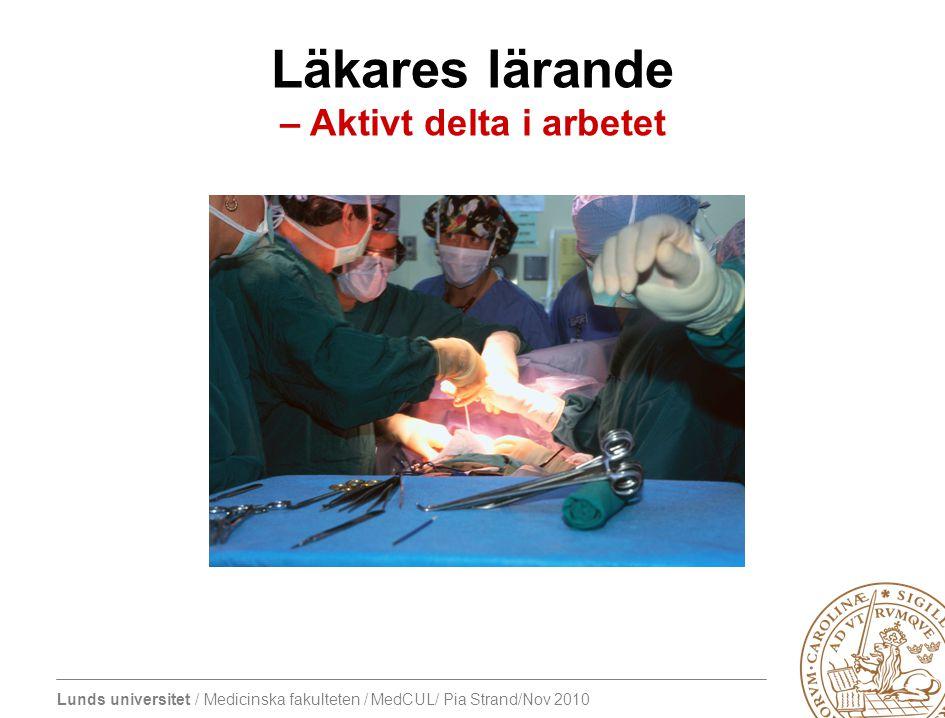 Lunds universitet / Medicinska fakulteten / MedCUL/ Pia Strand/Nov 2010 Beteende - beskriv beteendet som du vill påtala.