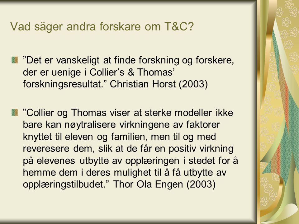 """Vad säger andra forskare om T&C? """"Det er vanskeligt at finde forskning og forskere, der er uenige i Collier's & Thomas' forskningsresultat."""" Christian"""