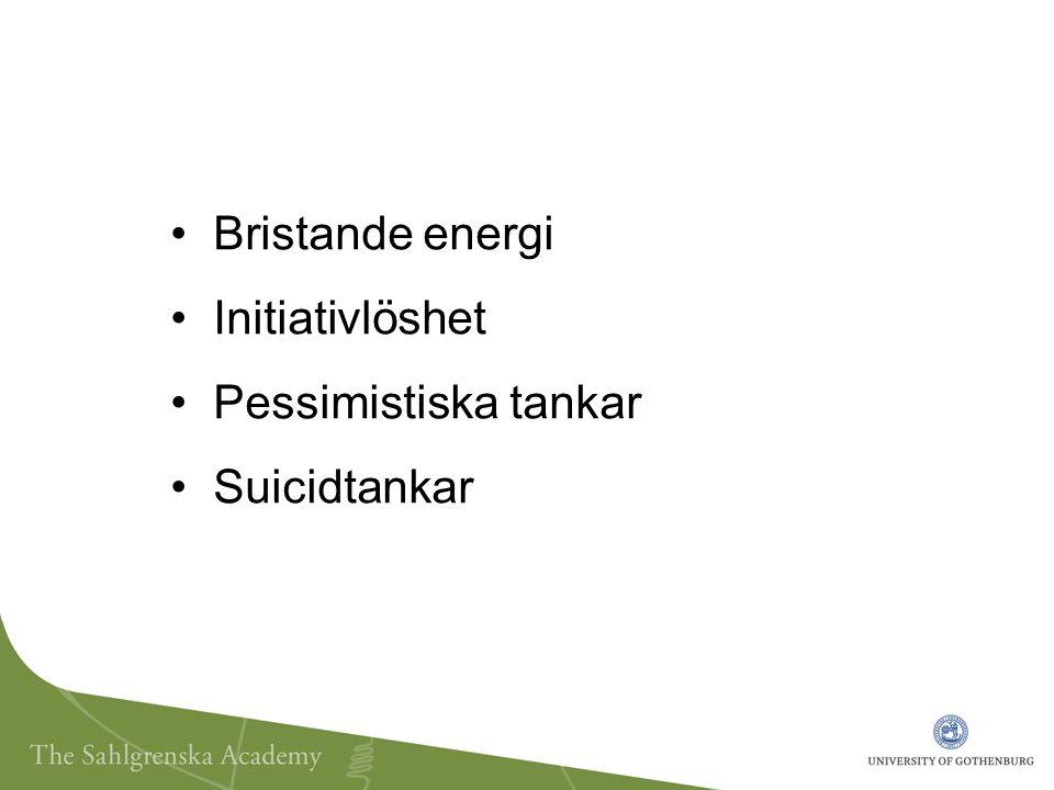 Bristande energi Initiativlöshet Pessimistiska tankar Suicidtankar