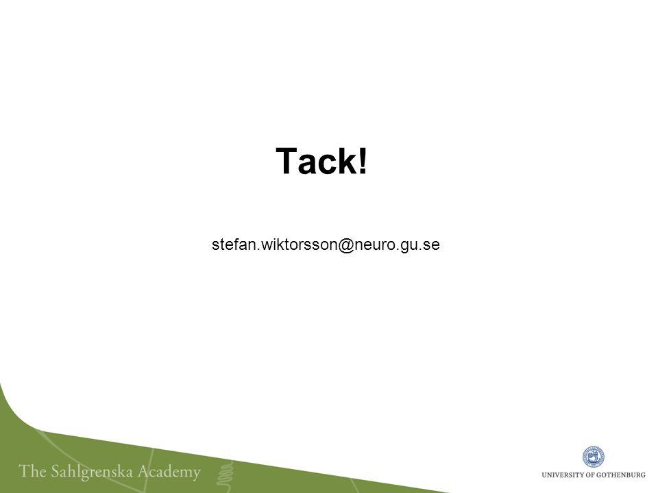 Tack! stefan.wiktorsson@neuro.gu.se