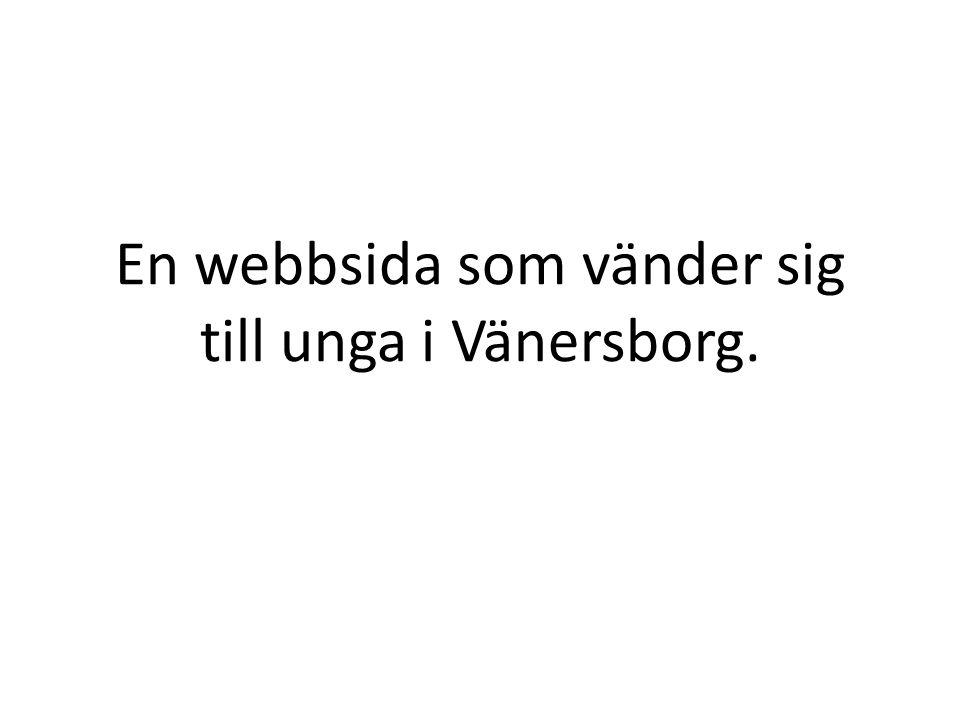 En webbsida som vänder sig till unga i Vänersborg.