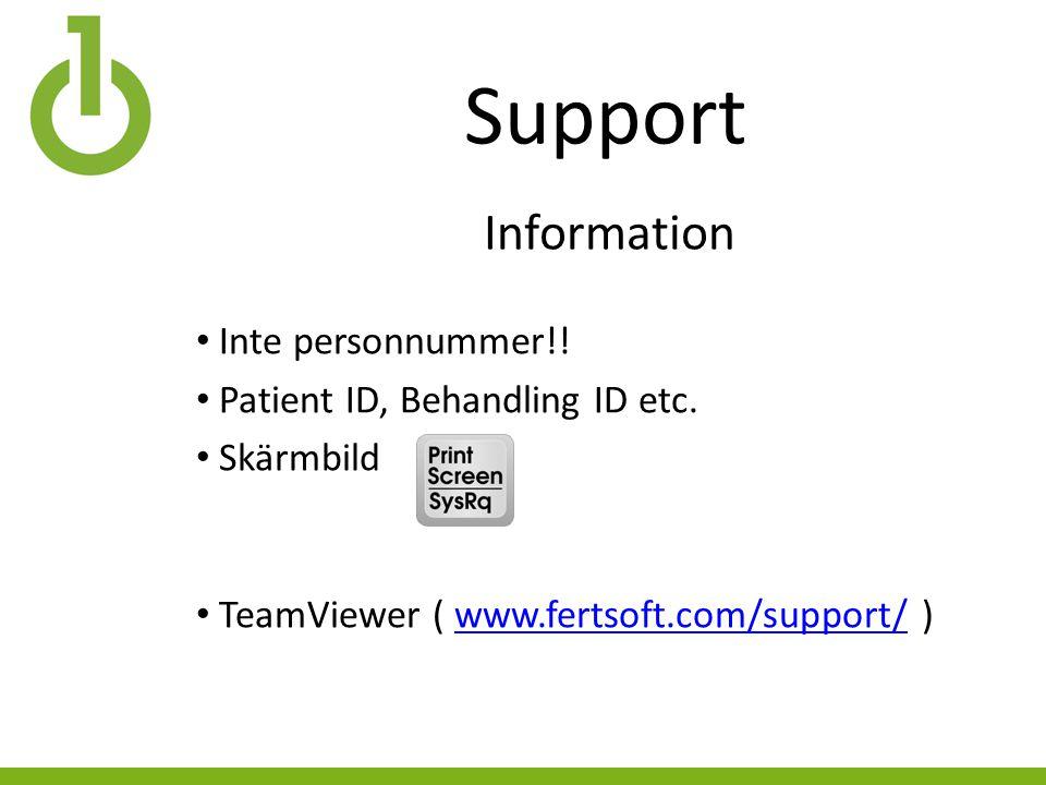 Support Inte personnummer!. Patient ID, Behandling ID etc.