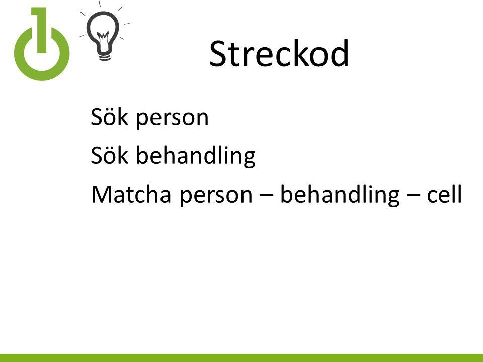 Streckod Sök person Sök behandling Matcha person – behandling – cell