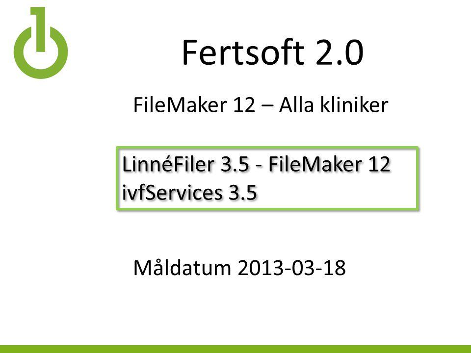 Fertsoft 2.0 LinnéFiler 3.5 - FileMaker 12 ivfServices 3.5 LinnéFiler 3.5 - FileMaker 12 ivfServices 3.5 Måldatum 2013-03-18 FileMaker 12 – Alla kliniker