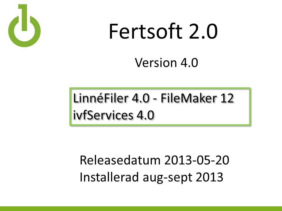 Fertsoft 2.0 LinnéFiler 4.0 - FileMaker 12 ivfServices 4.0 LinnéFiler 4.0 - FileMaker 12 ivfServices 4.0 Releasedatum 2013-05-20 Installerad aug-sept 2013 Version 4.0