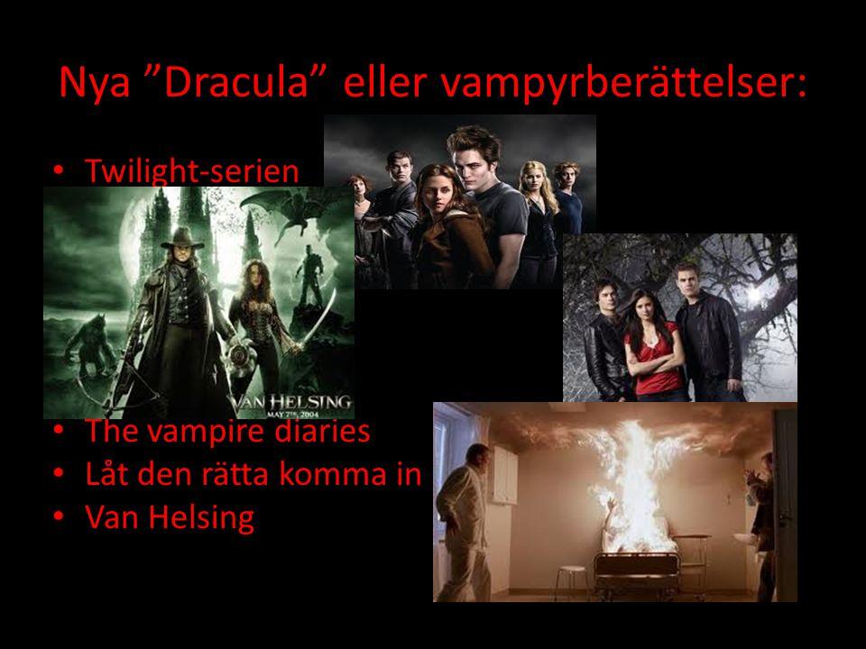 """Nya """"Dracula"""" eller vampyrberättelser: Twilight-serien The vampire diaries Låt den rätta komma in Van Helsing"""