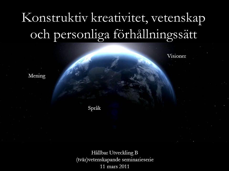 Hållbar utveckling B 2011-03-11 Den Bästa av världar Vilka kulturella grundpremisser bygger den på.