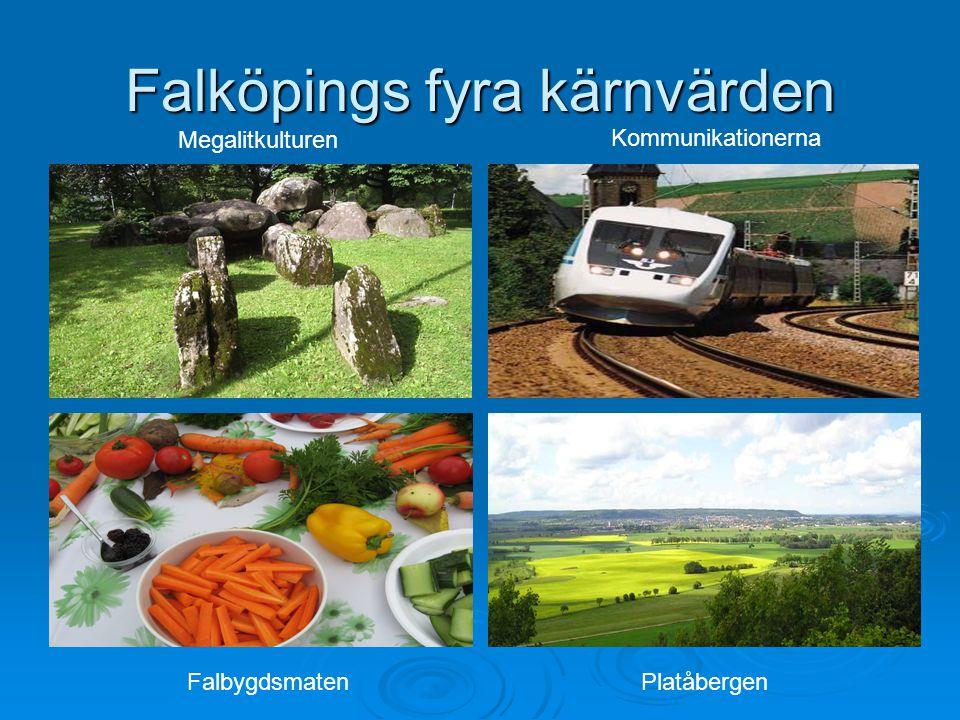 Falköpings fyra kärnvärden Megalitkulturen Kommunikationerna FalbygdsmatenPlatåbergen