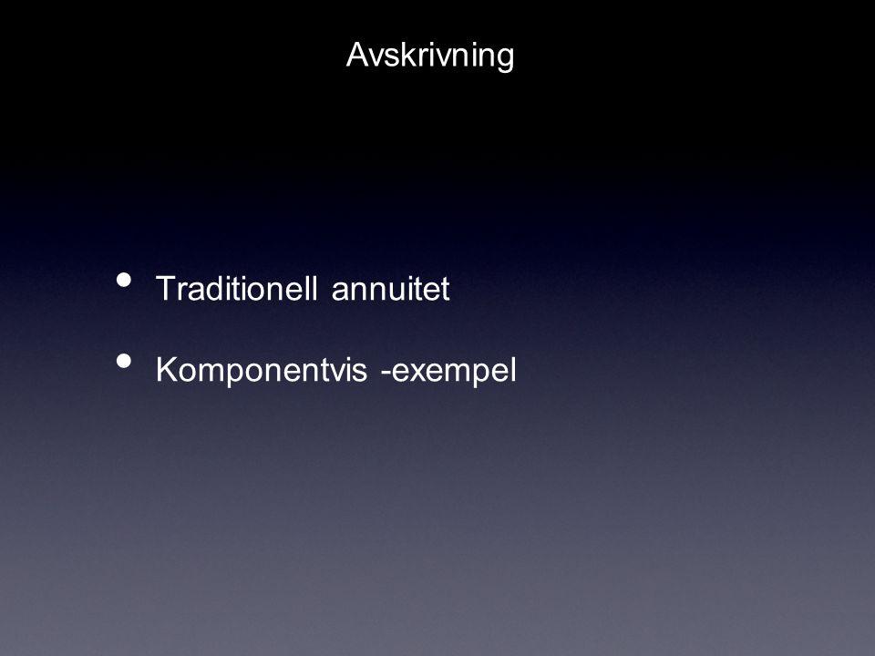 Traditionell annuitet Komponentvis -exempel Avskrivning