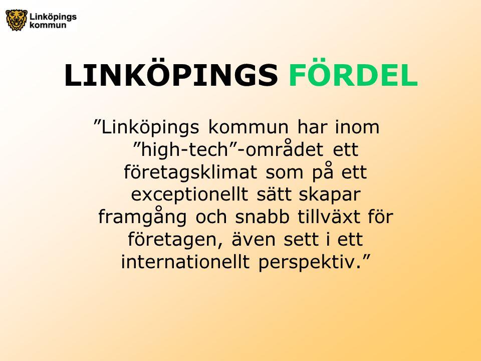 """LINKÖPINGS FÖRDEL """"Linköpings kommun har inom """"high-tech""""-området ett företagsklimat som på ett exceptionellt sätt skapar framgång och snabb tillväxt"""