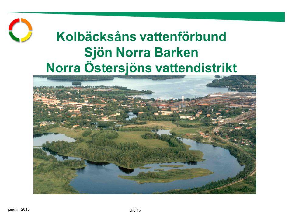januari 2015 Sid 16 Kolbäcksåns vattenförbund Sjön Norra Barken Norra Östersjöns vattendistrikt