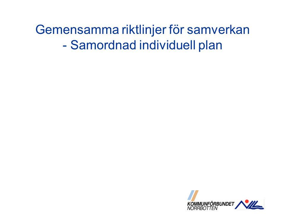 Gemensamma riktlinjer för samverkan - Samordnad individuell plan