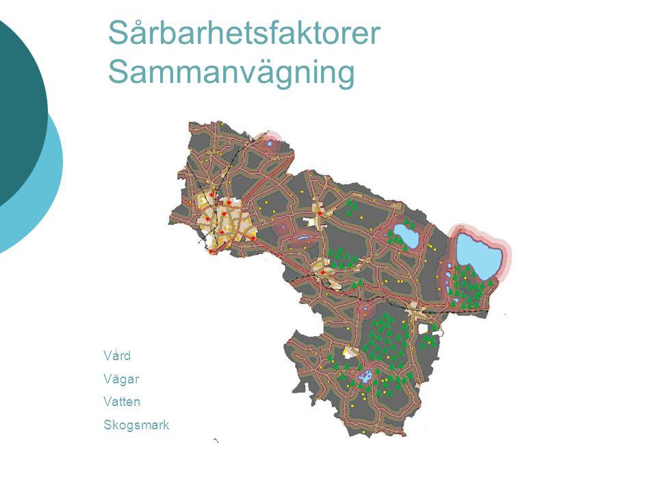 Sårbarhetsfaktorer Sammanvägning Vård Vägar Vatten Skogsmark