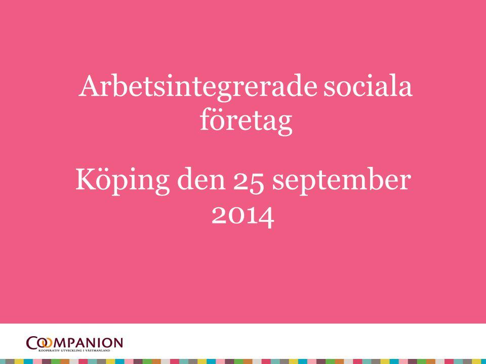 Arbetsintegrerade sociala företag Köping den 25 september 2014