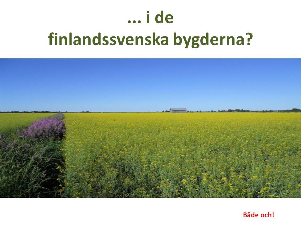 ... i de finlandssvenska bygderna? Både och!