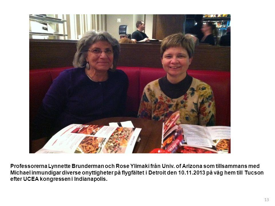 13 Professorerna Lynnette Brunderman och Rose Ylimaki från Univ.