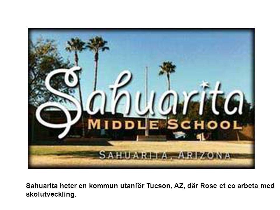 Sahuarita heter en kommun utanför Tucson, AZ, där Rose et co arbeta med skolutveckling.