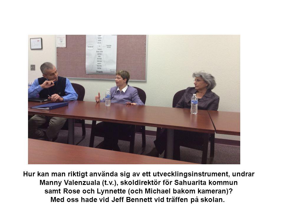 Hur kan man riktigt använda sig av ett utvecklingsinstrument, undrar Manny Valenzuala (t.v.), skoldirektör för Sahuarita kommun samt Rose och Lynnette (och Michael bakom kameran).