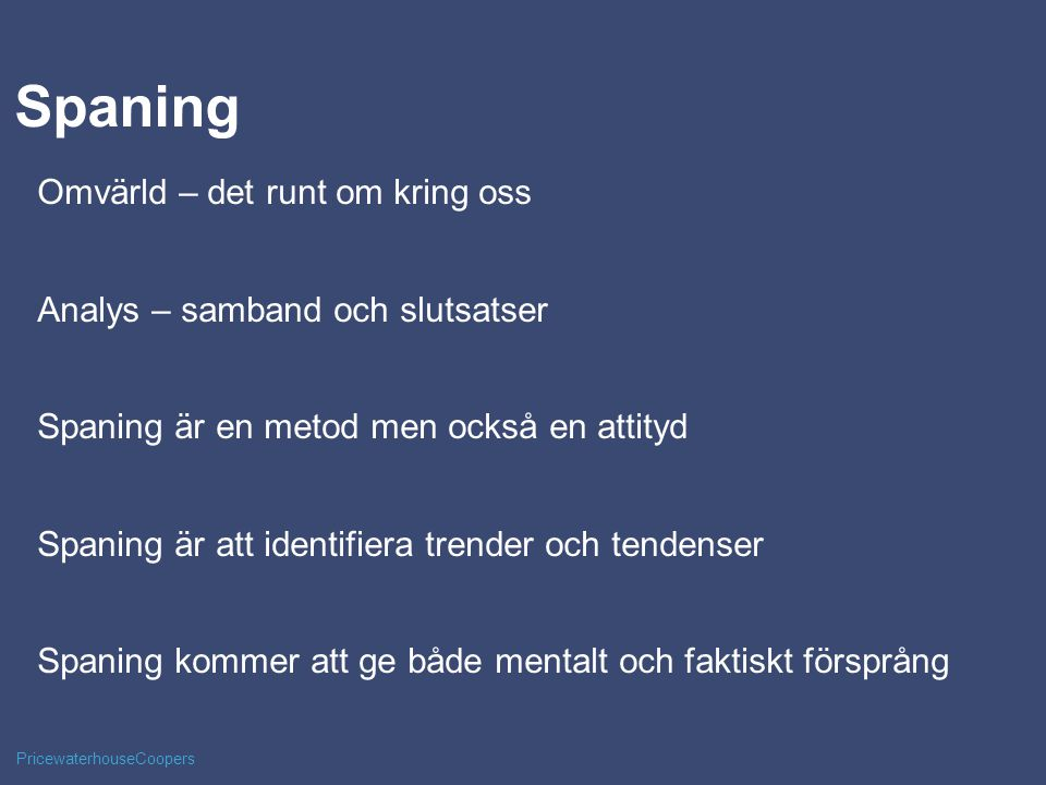 Ledarskapets laddningar; - Kunskapsmässig (sakkompetens) - Strategisk - Relation - Kommunikation - Emotionella (energi, känsla, passion mm) …utifrån en personlig drivkraft… Cities of the Future - Global Competition, Local Leadership PwC