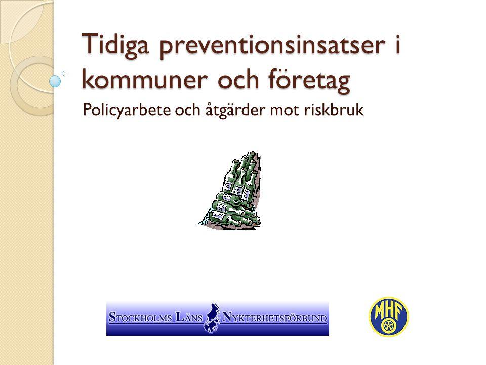 Tidiga preventionsinsatser i kommuner och företag Policyarbete och åtgärder mot riskbruk
