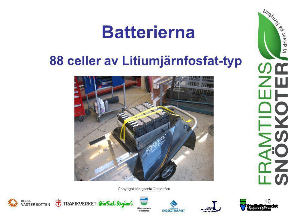 10 Copyright: Margareta Granström Batterierna 88 celler av Litiumjärnfosfat-typ