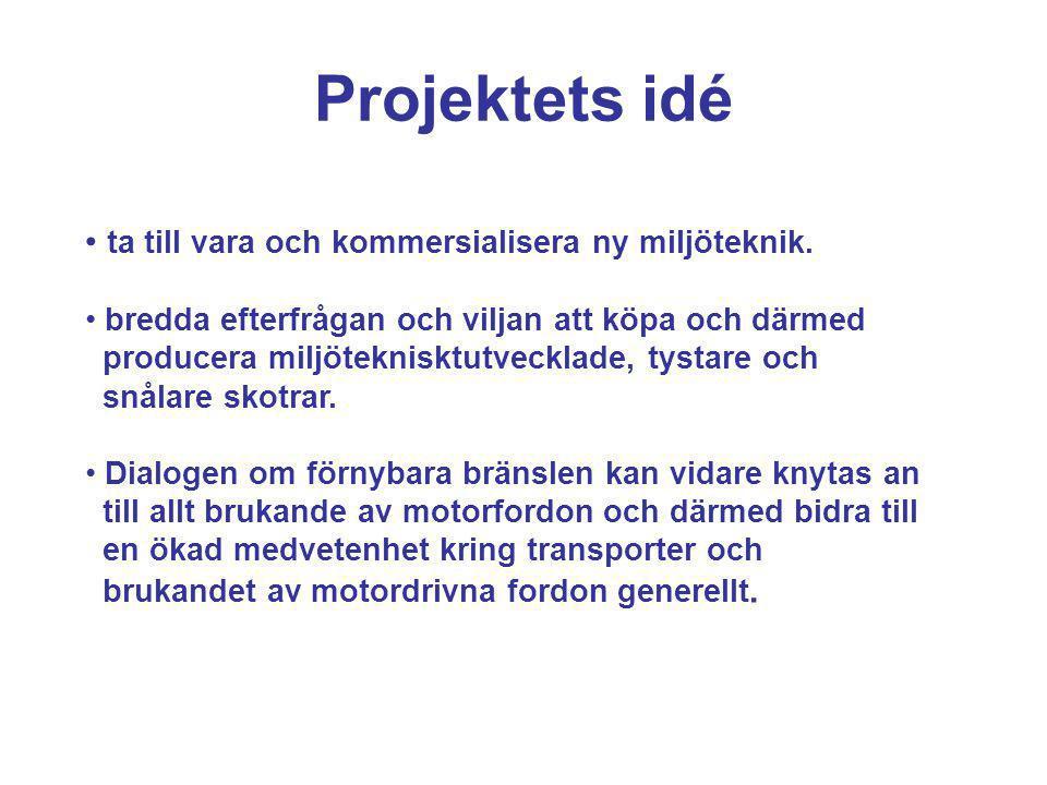 Projektets idé ta till vara och kommersialisera ny miljöteknik. bredda efterfrågan och viljan att köpa och därmed producera miljöteknisktutvecklade, t