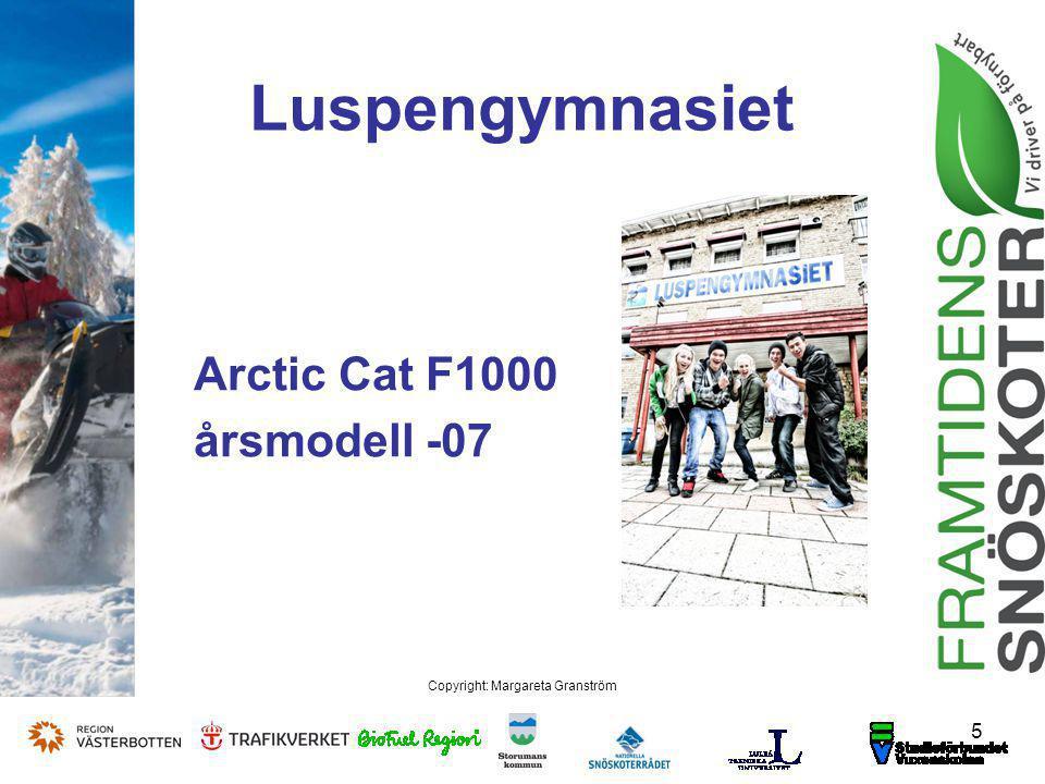 Arctic Cat F1000 årsmodell -07 5 Copyright: Margareta Granström Luspengymnasiet