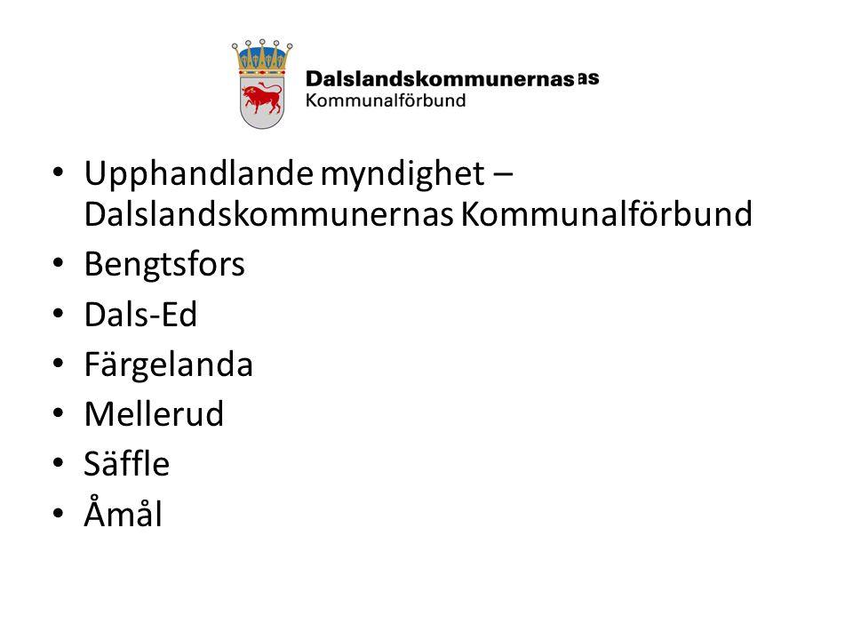 Upphandlande myndighet – Dalslandskommunernas Kommunalförbund Bengtsfors Dals-Ed Färgelanda Mellerud Säffle Åmål