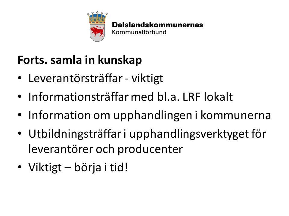 Forts. samla in kunskap Leverantörsträffar - viktigt Informationsträffar med bl.a.