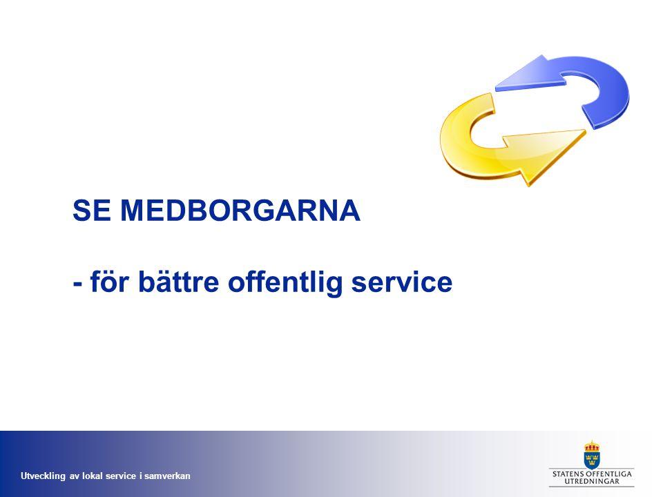 Utveckling av lokal service i samverkan SE MEDBORGARNA - för bättre offentlig service