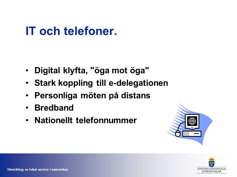 Utveckling av lokal service i samverkan IT och telefoner.