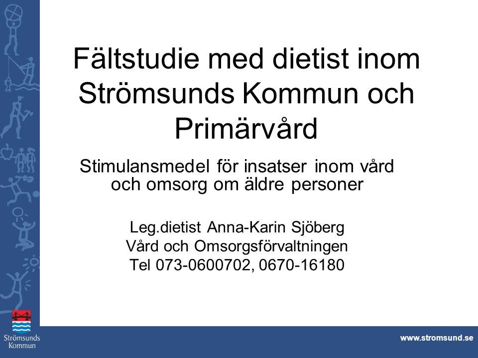 www.stromsund.se Bakgrund Socialstyrelsen anser att den sjuka individens nutrition måste betraktas på samma sätt som annan medicinsk behandling och därmed underkastas samma krav på utredning, diagnos, behandling, dokumentation och uppföljning.