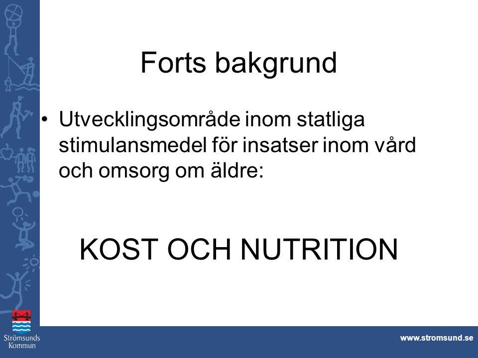 www.stromsund.se Forts bakgrund Nutritionsstatus – bör enligt Socialstyrelsen bedömas utifrån: Body Mass Index (BMI) Viktförlust Ätproblematik