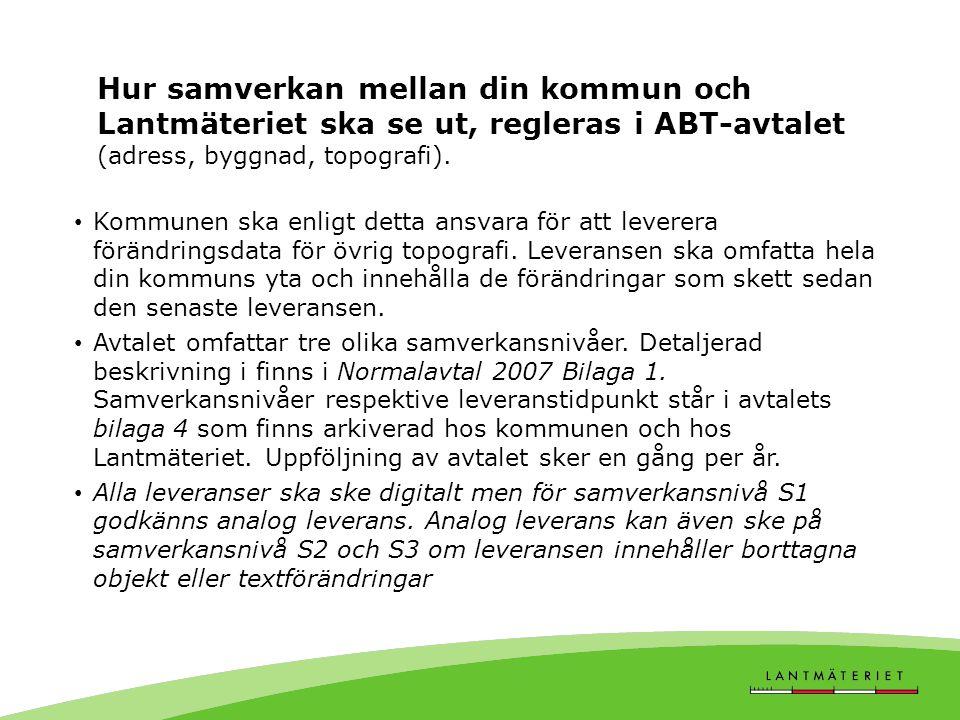 Hur samverkan mellan din kommun och Lantmäteriet ska se ut, regleras i ABT-avtalet (adress, byggnad, topografi).