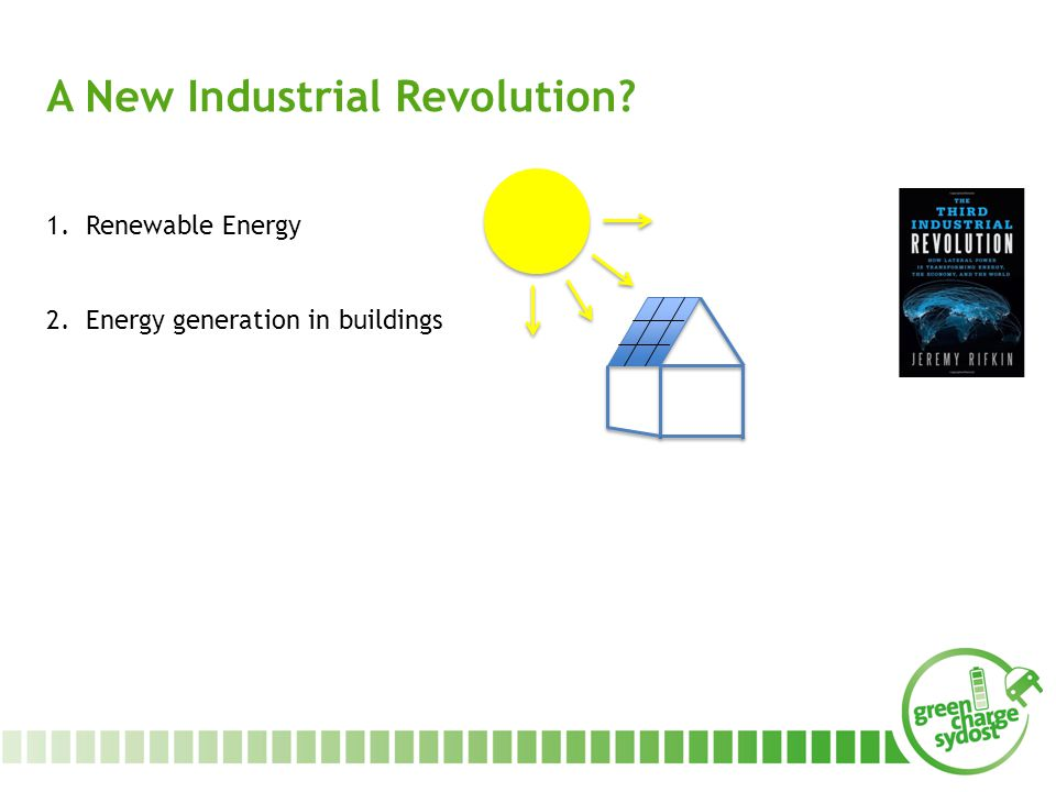 A New Industrial Revolution 1.Renewable Energy 2.Energy generation in buildings