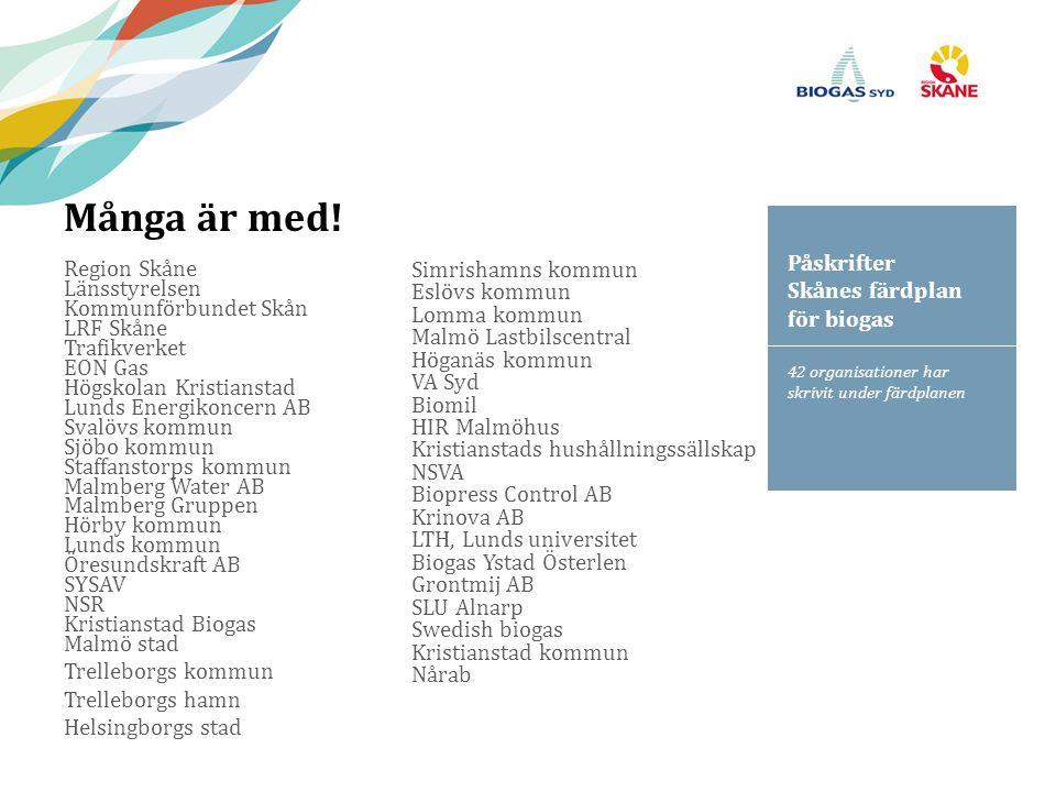 42 organisationer har skrivit under färdplanen Påskrifter Skånes färdplan för biogas Många är med! Region Skåne Länsstyrelsen Kommunförbundet Skån LRF