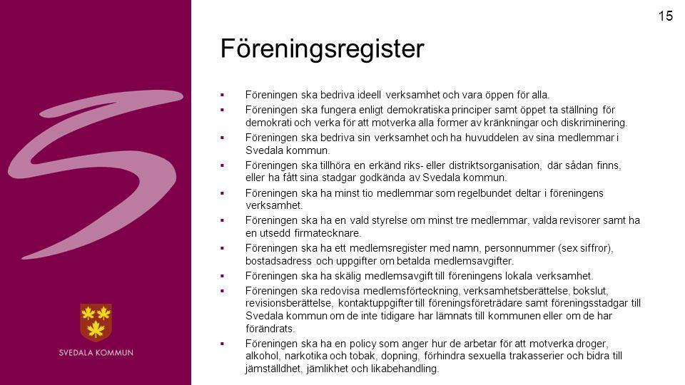 15 Föreningsregister  Föreningen ska bedriva ideell verksamhet och vara öppen för alla.