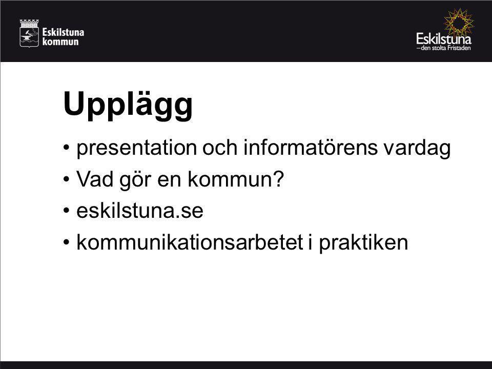 presentation och informatörens vardag Vad gör en kommun.