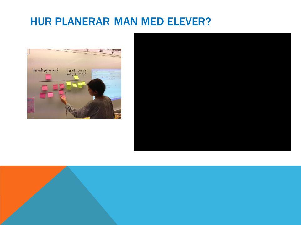 HUR PLANERAR MAN MED ELEVER?